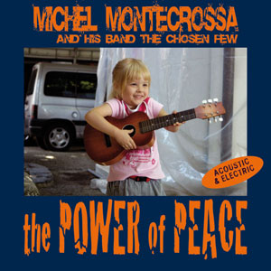 The Power Of Peace' von Michel Montecrossa and his band The Chosen Few
