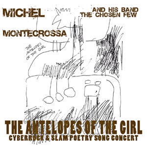 'The Antelopes of The Girl' von Michel Montecrossa and his band The Chosen Few