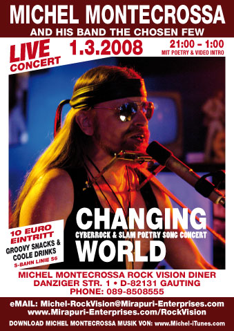 'Changing World' Cyberrock & Slam Poetry Song Concert mit Michel Montecrossa and his band The Chosen Few