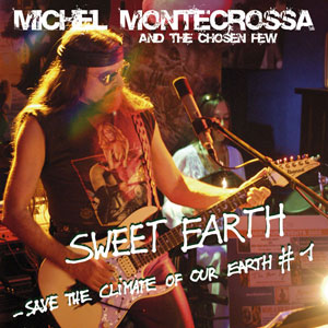 'Sweet Earth - Save The Climate Of Our Earth #1′ von Michel Montecrossa and his band The Chosen Few