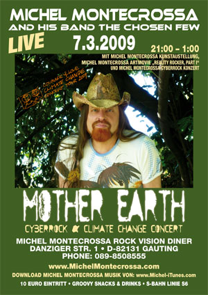 Concert Poster: Mother Earth Cybermetal & Climate Change Concert by Michel Montecrossa and his band The Chosen Few
