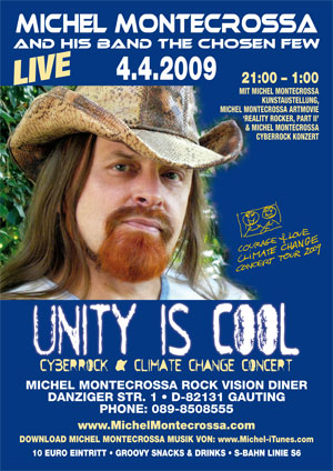 'Unity Is Cool' Cyberrock & Climate Change Concert by Michel Montecrossa and his band The Chosen Few