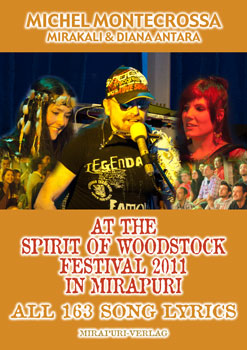 Book release: MICHEL MONTECROSSA, MIRAKALI & DIANA ANTARA AT THE SPIRIT OF WOODSTOCK FESTIVAL 2011 IN MIRAPURI ALL 163 SONG LYRICS