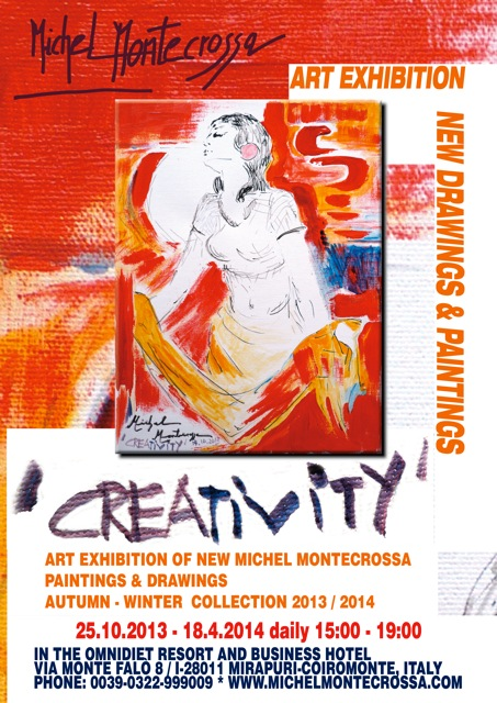 Poster - Art Exhibition of new Michel Montecrossa paintings and drawings titled 'CREATIVITY' autumn-winter collection 2013/2014