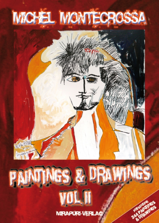 Book Cover: Michel Montecrossa's Artwork Release 'Paintings & Drawings Vol. II'