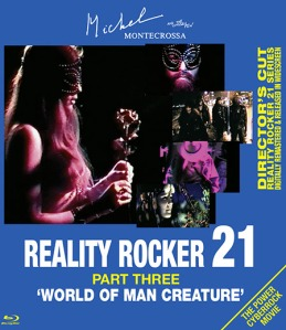 Michel Montecrossa's Reality Rocker 21, Part Three is titled 'World Of Man Creature'