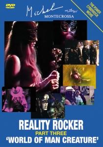 DVD Cover: Michel Montecrossa's Power Cyberrock Series 'Reality Rocker' Part Three 'World Of Man Creature'