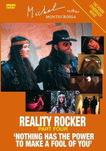 DVD Cover: Michel Montecrossa's Power Cyberrock Series 'Reality Rocker' Part Four 'Nothing Has The Power To Make A Fool Of You'