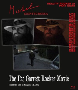 Michel Montecrossa's Stream-Of-Consciousness Reality Rocker Music movie 'The Pat Garrett Rocker Movie'