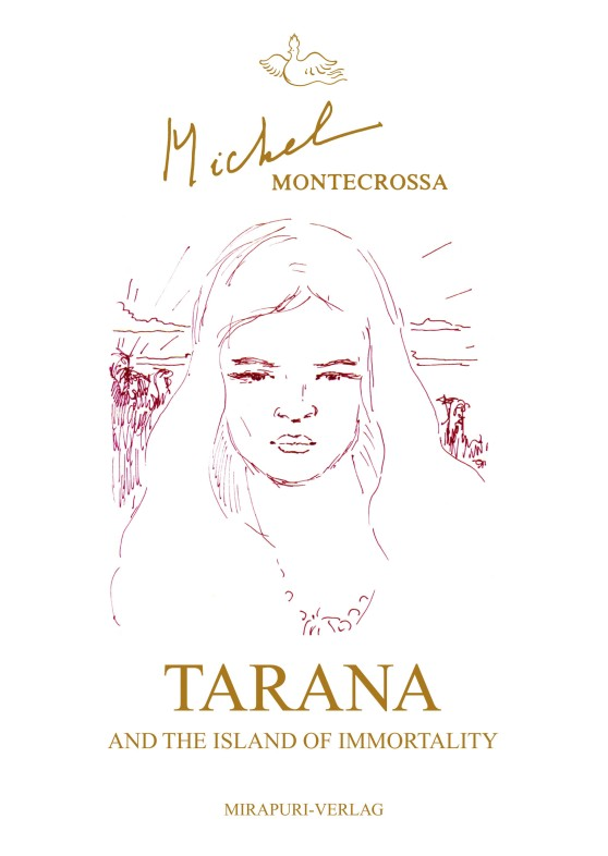 Michel Montecrossa's Fantasy-Action Novel 'Tarana And The Island Of Immortality'