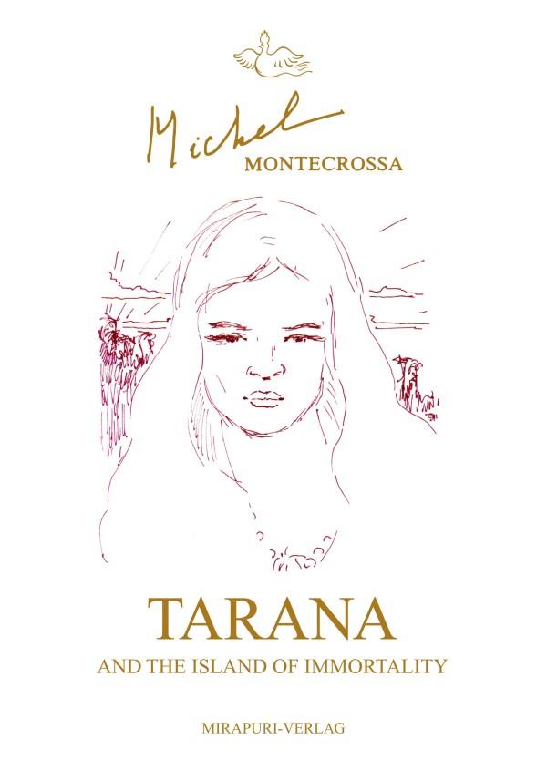 Michel Montecrossa's Fantasy-Action Novel 'Tarana And The Island Of Immortality'