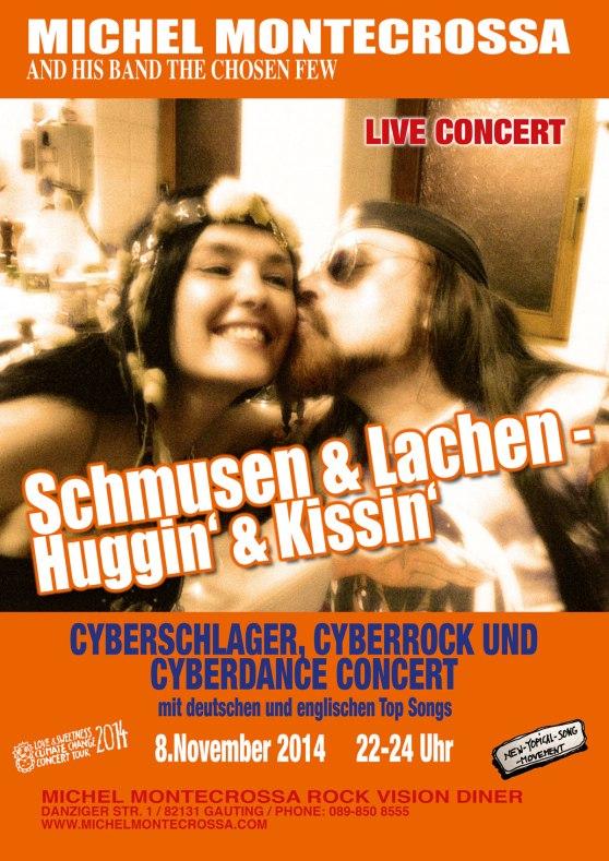 Ćoncert Poster: Michel Montecrossa's Schmusen & Lachen - Huggin' & Kissin' Cyberschlager, Cyberrock und Cyberdance Concert