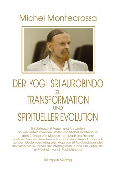 Book by Michel Montecrossa - Der Yogi Sri Aurobindo zu Transformation und spiritueller Evolution