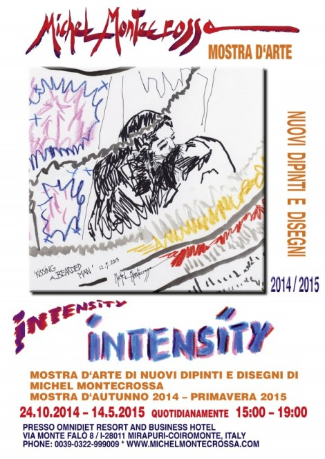 'INTENSITY' ART EXHIBITION Autumn 2014 / Spring 2015 OF NEW MICHEL MONTECROSSA PAINTINGS & DRAWINGS AT THE NEW ART GALLERY IN MIRAPURI (Italy)