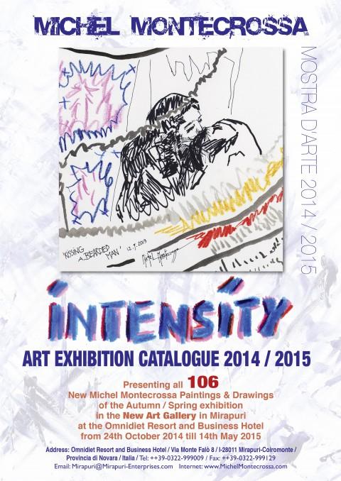 Michel Montecrossa - Intensity Art Exhibition Catalogue 2014 / 2015