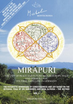 Book by Michel Montecrossa - Mirapuri – The City of Peace and Futureman in Europe, Italy and Miravillage, its first satellite in Germany
