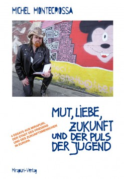 Book by Michel Montecrossa - Mut, Liebe, Zukunft und der Puls der Jugend