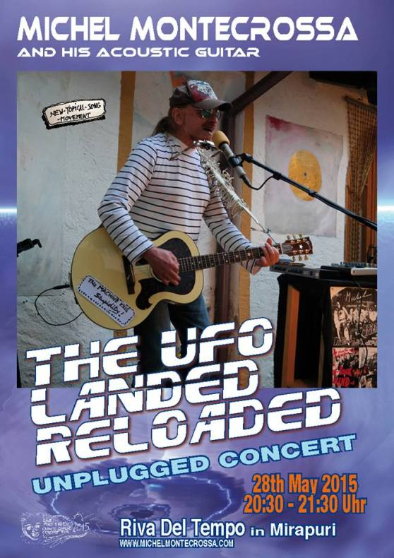 Concert Poster: The UFO Landed Reloaded Unplugged Concert with Michel Montecrossa and his Acoustic Guitar