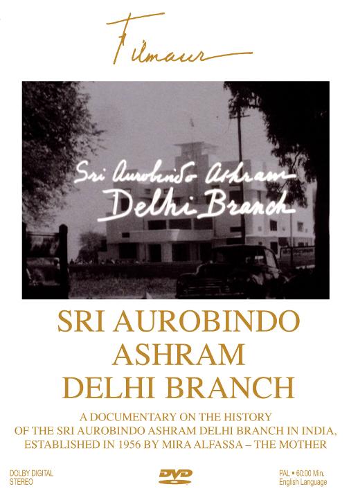 DVD: documentary by Michel Montecrossa - Sri Aurobindo Ashram Delhi Branch