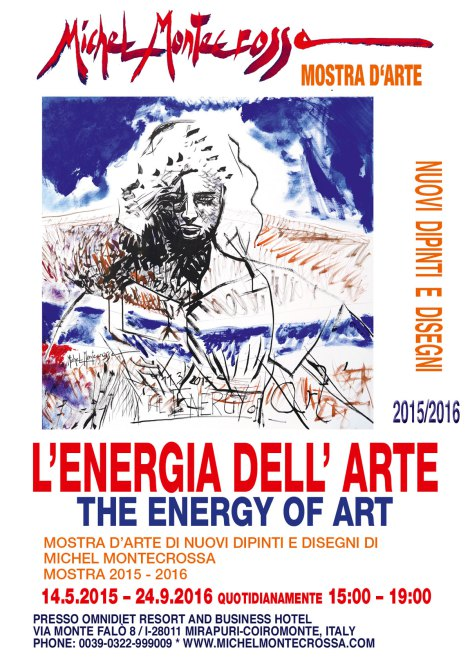 'The Energy Of Art' ART EXHIBITION 2015/2016 OF NEW MICHEL MONTECROSSA PAINTINGS & DRAWINGS AT THE NEW ART GALLERY IN MIRAPURI (Italy)