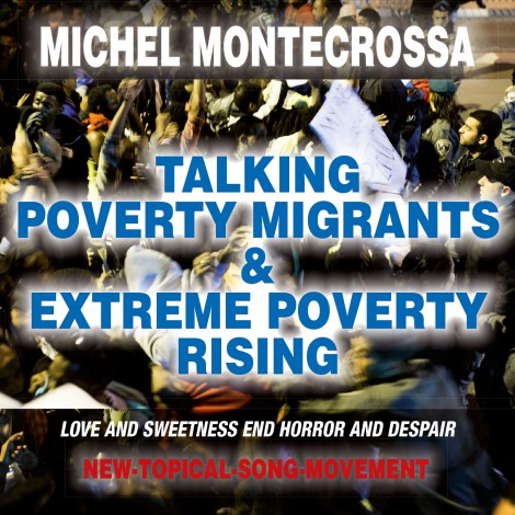 Cover: Michel Montecrossa's CD 'Talking Poverty Migrants & Extreme Poverty Rising'