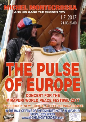 'The Pulse Of Europe' Concert - Michel Montecrossa and his band The Chosen Few on 1st July 2017 at the Mirapuri World Peace Festival