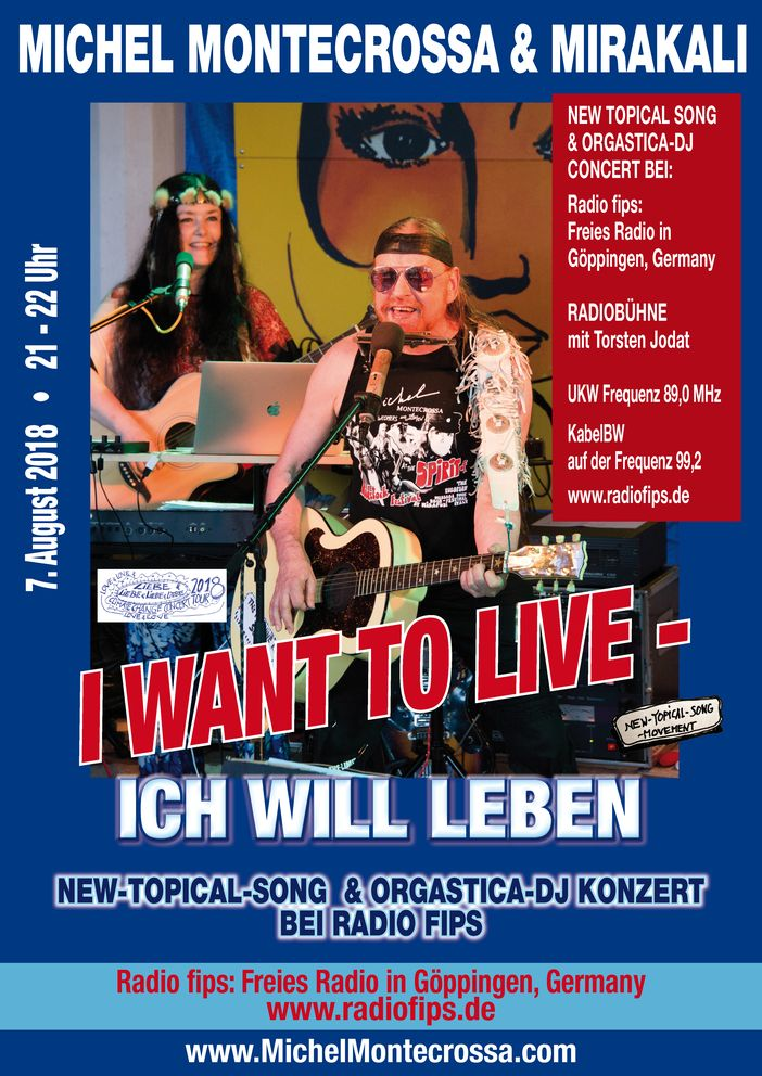 'I Want To Live – Ich Will Leben' New-Topical-Song & Orgastica-DJ Konzert mit Michel Montecrossa und Mirakali bei Radio Fips in Göppingen